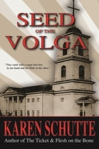Seed of the Volga: 2nd in a Trilogy of an American Family Immigration Saga