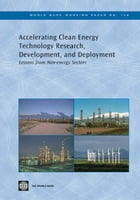 Accelerating Clean Energy Technology Research, Development, And Deployment: Lessons From Non-Energy Sectors by Avato Patrick; Coony Jonathan d'Entremont