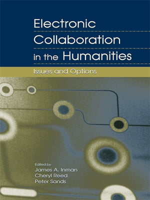 Electronic Collaboration in the Humanities Issues and Options