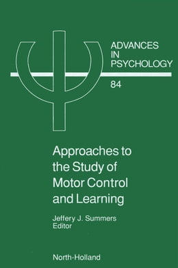 Book Approaches to the Study of Motor Control and Learning by Summers, J.J.