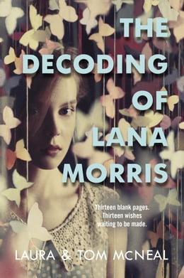 Book The Decoding of Lana Morris by Laura McNeal