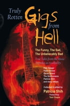Truly Rotten GIGS FROM HELL by Patricia Shih