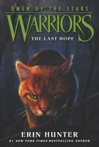 Warriors: Omen of the Stars #6: The Last Hope Cover Image