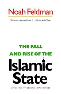 The Fall and Rise of the Islamic State: (New in Paper)