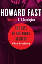 The Case of the Angry Actress by Howard Fast