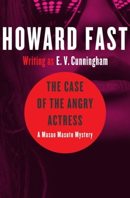 Book The Case of the Angry Actress by Howard Fast