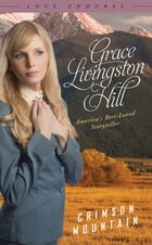 Crimson Mountain by Grace Livingston Hill