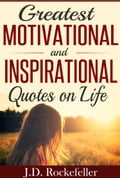 Greatest Motivational and Inspirational Quotes on Life, Love and Happiness