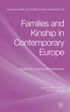 Families and Kinship in Contemporary Europe: Rules and Practices of Relatedness