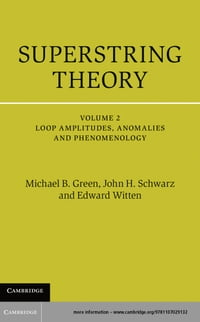 Superstring Theory: Volume 2, Loop Amplitudes, Anomalies and Phenomenology: 25th Anniversary Edition