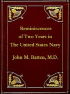 Reminiscences of Two Years in the United States Navy by John M. Batten