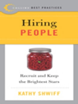 Book Best Practices: Hiring People: Recruit and Keep the Brightest Stars by Kathy Shwiff