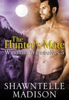 The Hunter's Mate by Shawntelle Madison