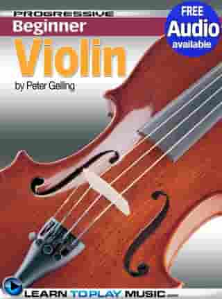 Violin Lessons for Beginners: Teach Yourself How to Play Violin (Free Audio Available) by LearnToPlayMusic.com