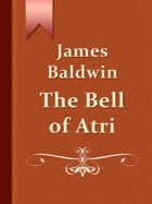 The Bell of Atri by James Baldwin