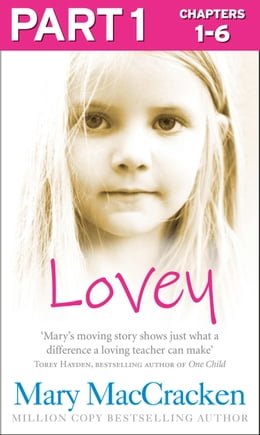 Book Lovey: Part 1 of 3 by Mary MacCracken