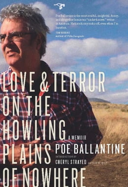 Book Love and Terror on the Howling Plains of Nowhere: A Memoir by Poe Ballantine