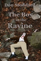 The Boy in the Ravine by Don Stoddard