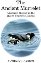 The Ancient Murrelet: A Natural History in the Queen Charlotte Islands