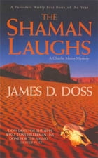 The Shaman Laughs: A Charlie Moon Mystery