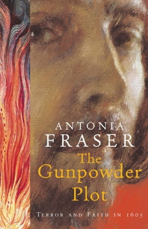 The Gunpowder Plot Terror And Faith In 1605