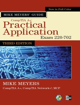 Book Mike Meyers' CompTIA A+ Guide: Practical Application, Third Edition (Exam 220-702) by Michael Meyers