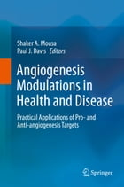 Angiogenesis Modulations in Health and Disease: Practical Applications of Pro- and Anti…