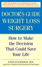 The Doctor's Guide to Weight Loss Surgery: How to Make the Decision That Could Save Your Life by Louis Flancbaum, M.D.