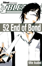 Bleach - Tome 52: End of Bond by Tite Kubo