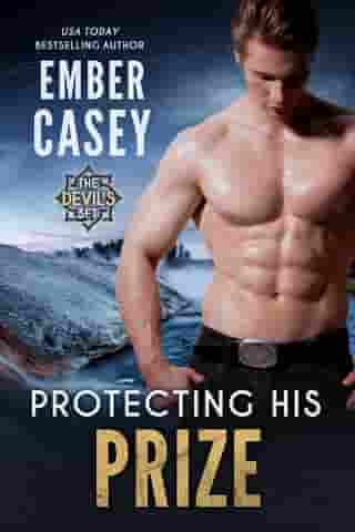 Protecting His Prize: An Action-Adventure Romance by Ember Casey
