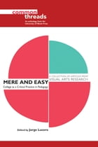Mere and Easy: Collage as a Critical Practice in Pedagogy by Jorge Lucero