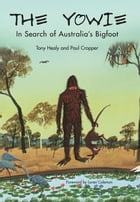 The Yowie: In Search of Australia's Bigfoot by Tony Healy & Paul Cropper