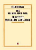 THE SPANISH CIVIL WAR — OBJECTIVITY AND LIBERAL SCHOLARSHIP by Noam Chomsky