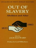 Out of Slavery: Abolition and After