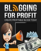 Blogging For Profit by SoftTech
