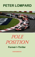 Pole Position: Formel-1-Thriller by Peter Lompard