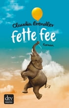 Fette Fee: Roman by Claudia Brendler