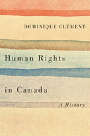 Human Rights in Canada A History