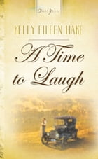 A Time To Laugh by Kelly Eileen Hake