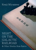 Night on the Galactic Railroad and Other Stories from Ihatov ffe1c163-748c-430c-91da-a1cb01b30d79