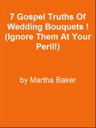 7 Gospel Truths Of Wedding Bouquets ! (Ignore Them At Your Peril!) by Editorial Team Of MPowerUniversity.com