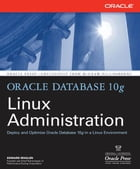 Oracle Database 10g Linux Administration by Edward Whalen