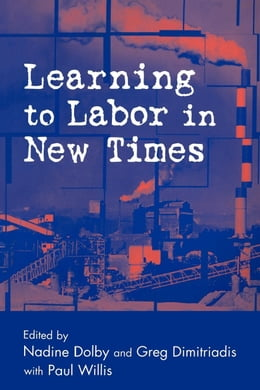 Book Learning to Labor in New Times by Dimitriadis, Greg
