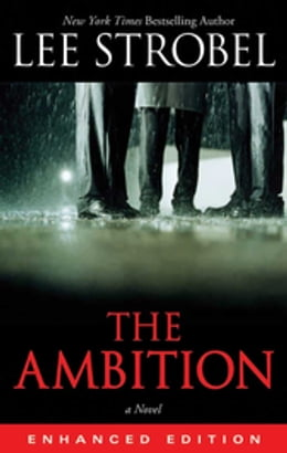 Book The Ambition (Enhanced Edition): A Novel by Lee Strobel