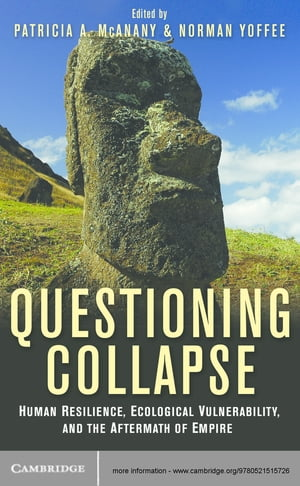 Questioning Collapse Human Resilience,  Ecological Vulnerability,  and the Aftermath of Empire