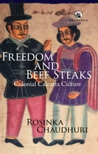 Freedom and Beef Steaks by Rosinka Chaudhuri