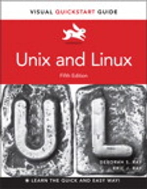 Unix and Linux Visual QuickStart Guide