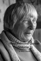 Mesothelioma Cancer (Volume 2) by Word Chapter