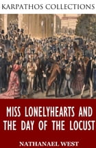 Miss Lonelyhearts and The Day of the Locust by Nathanael West