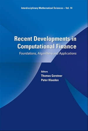 Recent Developments In Computational Finance: Foundations, Algorithms And Applications